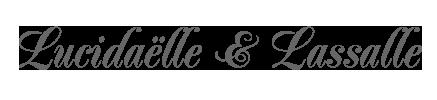 Lucidaelle & Lassalle